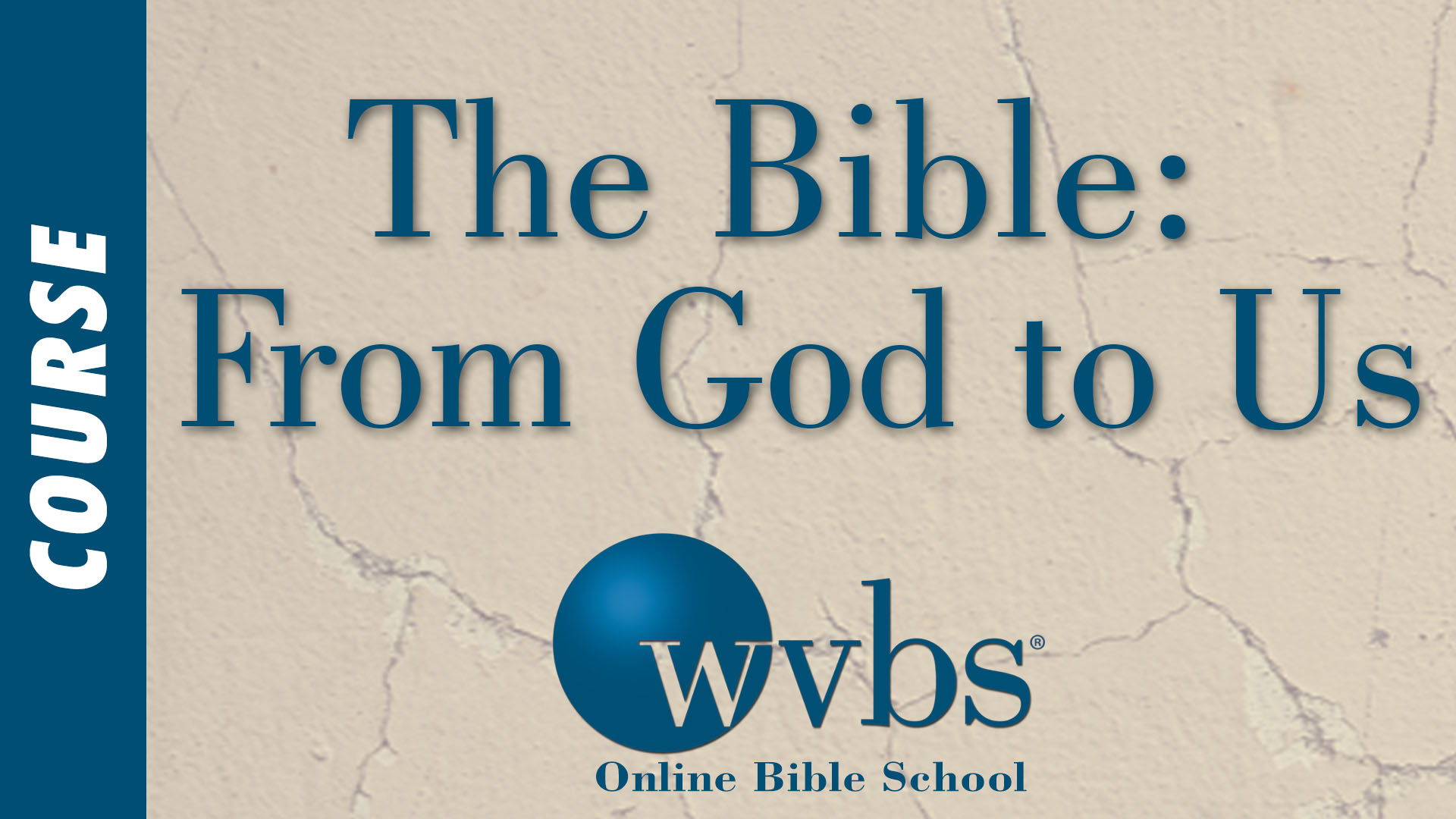 Course - The Bible from God to Us